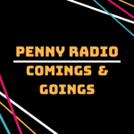 Penny Radio - Comings & Goings